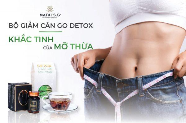 Bộ giảm cân Go Detox - Khắc Tinh Mỡ Thừa